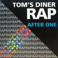 AFTER ONE / TOM'S DINER RAP