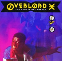 OVERLORD X / YOU OUGHTA GET RUSHED