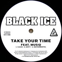 BLACK ICE / TAKE YOUR TIME