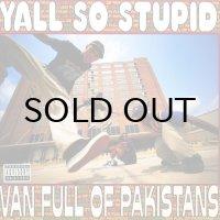 YALL SO STUPID / VAN FULL OF PAKISTANS