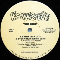 TOO NICE / EVERY INCH