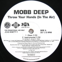 MOBB DEEP / THROW YOUR HANDS(IN THE AIR)