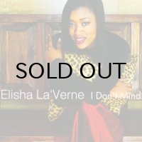 Elisha La'Verne / I Don't Mind