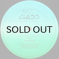M.C. CLASS / HOPE YOU'RE LISTENING