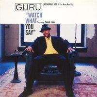 GURU / WATCH WHAT YOU SAY