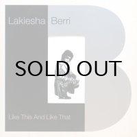 Lakiesha Berri / Like This And Like That