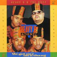 Heavy D & The Boyz / We Got Our Own Thang