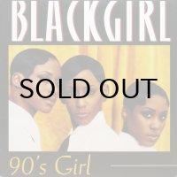 Blackgirl - 90's Girl