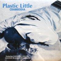 Plastic Little / Crambodia