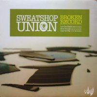SWEATSHOP UNION / BROKEN RECORD