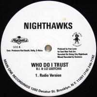 Nighthawks / Who Do I Trust