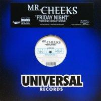 Mr. Cheeks / Friday Night