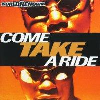 World Renown / Come Take A Ride