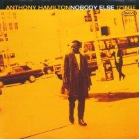 Anthony Hamilton / Nobody Else