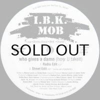 I.B.K. Mob - Who Gives A Damn (How U Takeit)