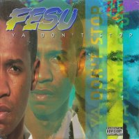 Fesu - Ya Don't Stop