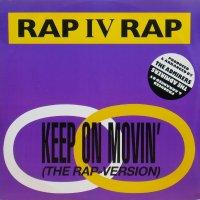 Rap IV Rap – Keep On Movin' (The Rap Version)