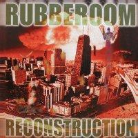 Rubberoom - Reconstruction