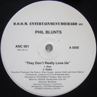 Phil Blunts - They Don't Really Love Us