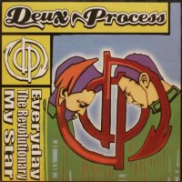 Deux Process – Everyday/The Revolutionary/My Star