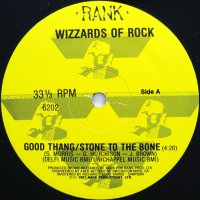 WIZZARDS OF ROCK / GOOD THANG/STONE TO THE BONE