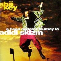 SHA-KEY / A HEAD NADDA'S JOURNEY TO ADIDI SKIZM