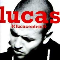 LUCAS / LUCACENTRIC