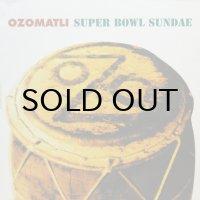 OZOMATLI / SUPER BOWL SUNDAE