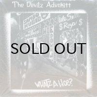 THE DEVILZ ADVOKITT / WHATZ A HOE?