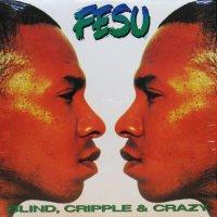 FESU / BLIND, CRIPPLE & CRAZY