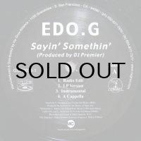 EDO.G / SAYIN' SOMETHIN'