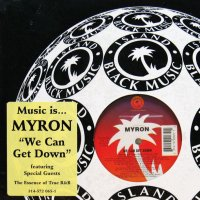 MYRON / WE CAN GET DOWN