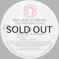 MAJOR STRESS / SMOKIN' & FUCKIN'