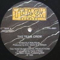 TAG TEAM CREW / STRICTLY POLITICAL