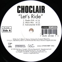 CHOCLAIR / LET'S RIDE