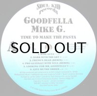 GOODFELLA MIKE G. / TIME TO MAKE THE PASTA