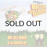 MASTERS OF ILLUSION / WE ALL OVER