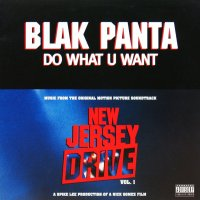 BLAK PANTA / DO WHAT U WANT