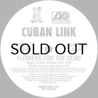 CUBAN LINK / FLOWERS FOR THE DEAD