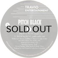 PITCH BLACK / SHOW & PROVE