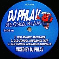 DJ PHLAV / OLD SCHOOL PHLAVA