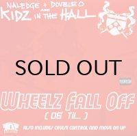 KIDZ IN THE HALL / WHEELZ FALL OFF(06' TIL...)