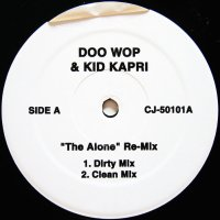 DOO WOP & KID CAPRI / ''THE ALONE'' RE-MIX