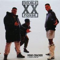 DOUBLE XX POSSE / HEAD CRACKER