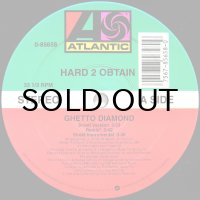 HARD 2 OBTAIN / GHETTO DIAMOND