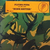 FLYING PUBA / NONE BETTER