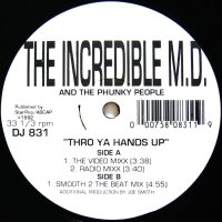THE INCREDIBLE M.D. AND THE PHUNKY PEOPLE / THRO YA HANDS UP