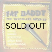 FAT DADDY / THE CHOCOLATE LOVER EP