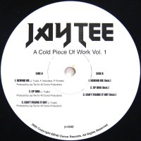 JAY TEE / A COLD PIECE OF WORK VOL. 1