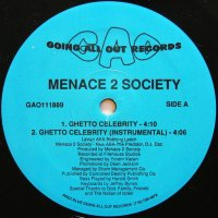 MENACE 2 SOCIETY / GHETTO CELEBRITY